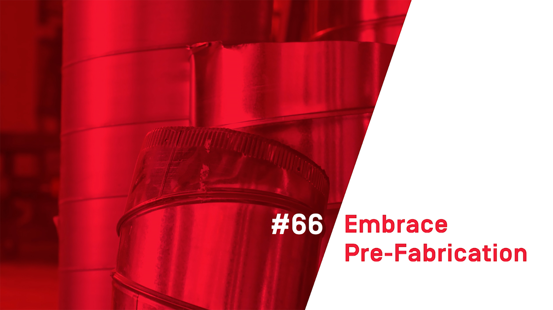 101 Ways To Build Smarter – #66 Embrace Pre-Fabrication