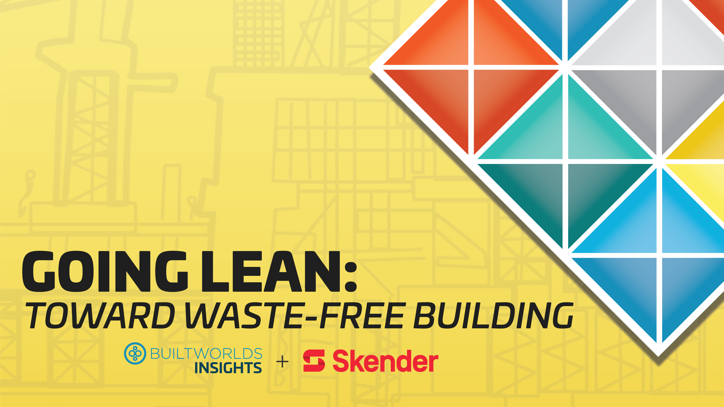 "Skender and BuiltWorlds Release ""Going Lean: Toward Waste-free Building"" Report"